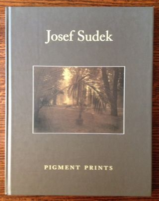 Josef Sudek: Sixty Pigment Prints from the Artist's Estate