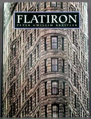 Flatiron:A Photographic History of the World's First Steel Frame Skyscraper 1910-1990. Peter...