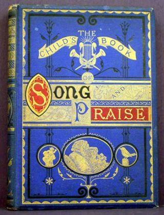The Child's Book of Song and Praise.