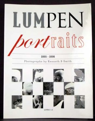Lumpen Portraits 2005-2006. Kenneth B. Smith