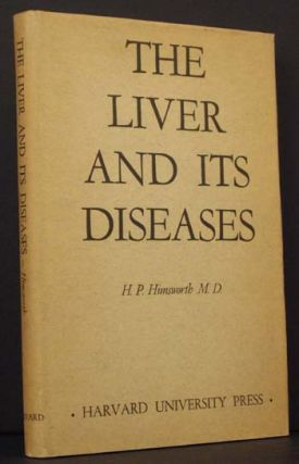 The Liver and Its Diseases: Comprising the Lowell Lectures Delivered at Boston, Massachusetts, in...
