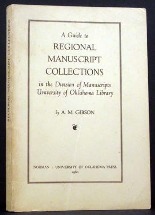 A Guide to Regional Manuscript Collections in the Division of Manuscripts, University of Oklahoma...