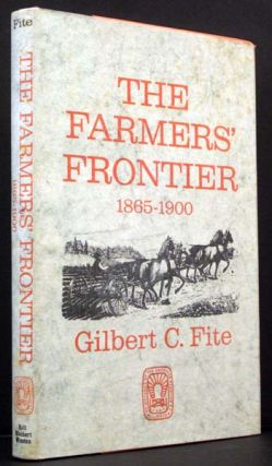 The Farmers' Frontier 1865-1900. Gilbert C. Fite