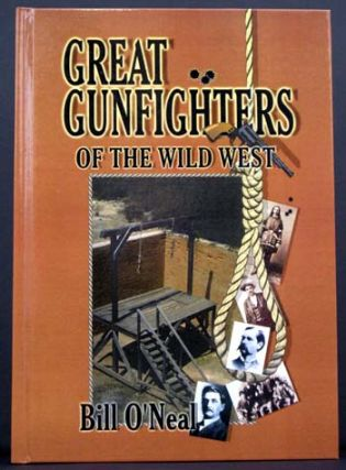 Great Gunfighters of the Wild West. Bill O'Neal