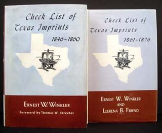 Check List of Texas Imprints 1846-1860 AND Check List of Texas Imprints 1861-1876. Ernest K....