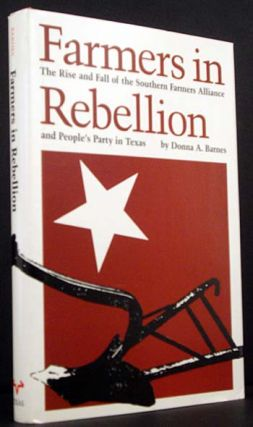 Farmers in Rebellion: The Rise and Fall of the Southern Farmers Allianceand People's Party in...