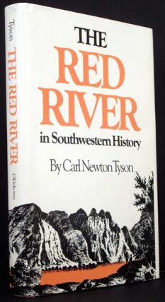 The Red River in Southwestern History. Carl Newton Tyson