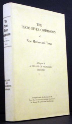 The Pecos River Commission of New Mexico and Texas: A Report of A Decade of Progress 1950-1960