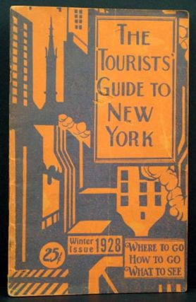 The Tourists' Guide to New York: Where To Go/ How To Go/ What To See.