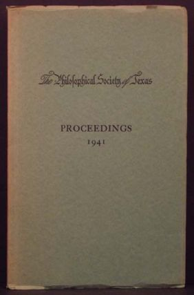 Proceedings of the Annual Meeting of the Philosophical Society of Texas-- Austin Decemeber 5th, 1941