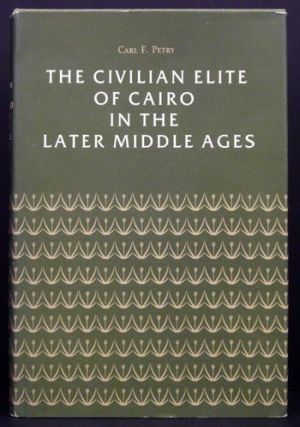 The Civilian Elite of Cairo in the Late Middle Ages. Carl F. Petry
