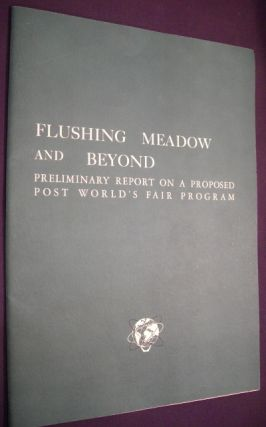 Flushing Meadow and Beyond: Preliminary Report on a Proposed Post World's Fair Program