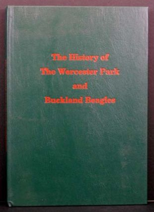 A History of the Worcester Park Beagles and the Worcester Park & Buckland Beagles: A Record of a...