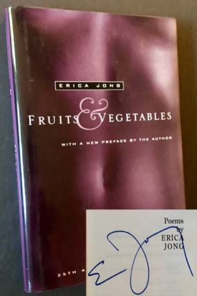 Fruits & Vegetables. Erica Jong