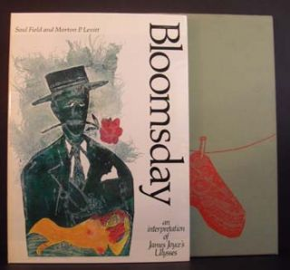 Bloomsday: An Interpretation of James Joyce's Ulysses. Saul Field, Morton P. Levitt