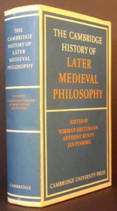 The Cambridge History of Later Medieval Philosophy: From the Rediscovery of Aristotle to the...