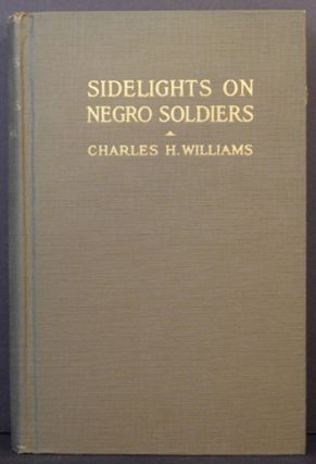 Sidelights on Negro Soldiers. Charles H. Williams