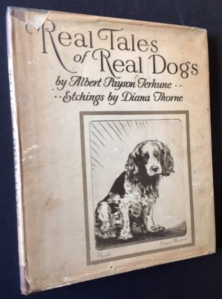 Real Tales of Real Dogs. Albert Payson Terhune