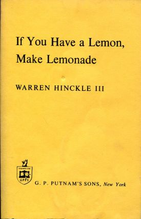If You Have a Lemon, Make Lemonade. Warren Hinckle