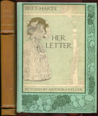 Her Letter: His Answer & Her Last Letter. Bret Harte