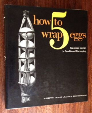 How to Wrap 5 Eggs: Japanese Design in Traditional Packaging. Hideyuki Oka