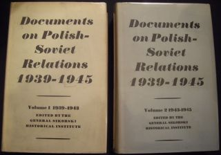 Documents on Polish-Soviet Relations 1939-1945 (2 Vols.). Ed General Sikorski Historical Institute