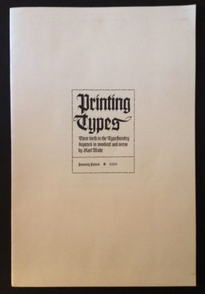 Printing Types: Their Birth in the Typefoundry Depicted in Woodcut and Verse. Karl Mahr