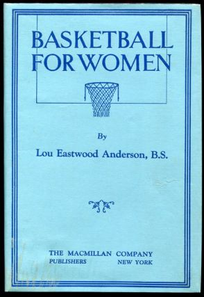 Basketball for Women. Lou Eastwood Anderson.