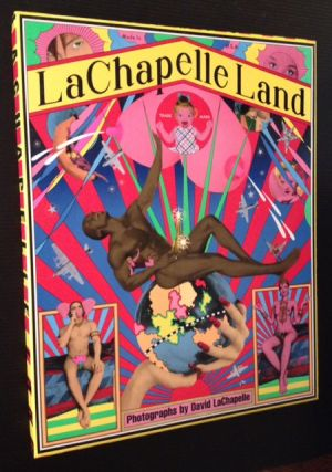 LaChapelle Land: Photography By David LaChapelle