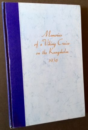 Memoirs of the Kungsholm Cruise to the North Cape, Russia and Lands of the Vikings 1936.