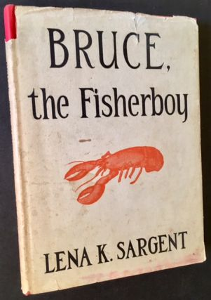 Bruce the Fisherboy. Lena K. Sargent