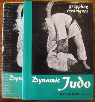 Dynamic Judo: Grappling Techniques (with Dustjacket AND Slipcase). Kazuzo Kudo