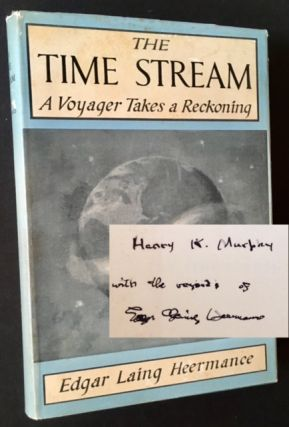 The Time Stream: A Voyager Takes a Reckoning. Edgar Laing Heermance
