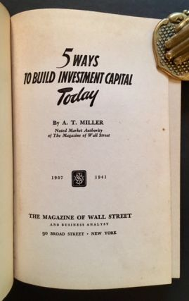 5 Ways to Build Investment Capital Today. A T. Miller