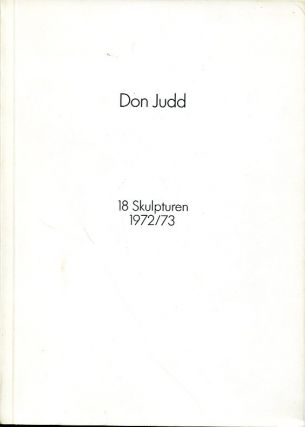 Don Judd: 18 Skulpturen 1972/73